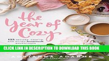[PDF] The Year of Cozy: 125 Recipes, Crafts, and Other Homemade Adventures [Full Ebook]
