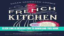 [PDF] Epub In a French Kitchen: Tales and Traditions of Everyday Home Cooking in France Full Online