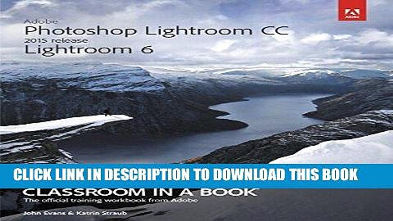 Adobe Photoshop Lightroom CC 2015 release / Lightroom 6 Classroom ...