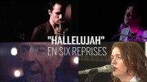 «Hallelujah» de Leonard Cohen en six reprises
