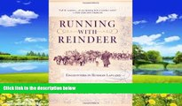 Best Buy Deals  Running with Reindeer: Encounters in Russian Lapland  Best Seller Books Best Seller