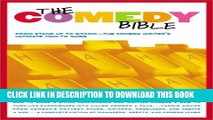 "Ebook The Comedy Bible: From Stand-up to Sitcom--The Comedy Writer s Ultimate ""How To"" Guide Free"