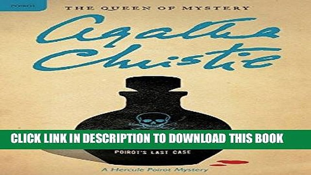 [EBOOK] DOWNLOAD Curtain: Poirot s Last Case: A Hercule Poirot Mystery (Hercule Poirot Mysteries)