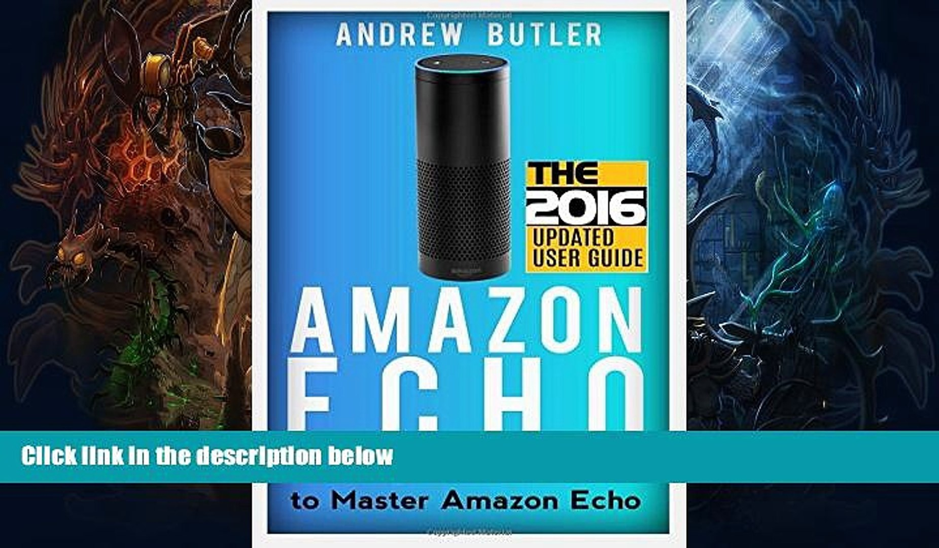 READ book  Amazon Echo: The Beginner s User Guide to Master Amazon Echo (Amazon Echo 2016, user