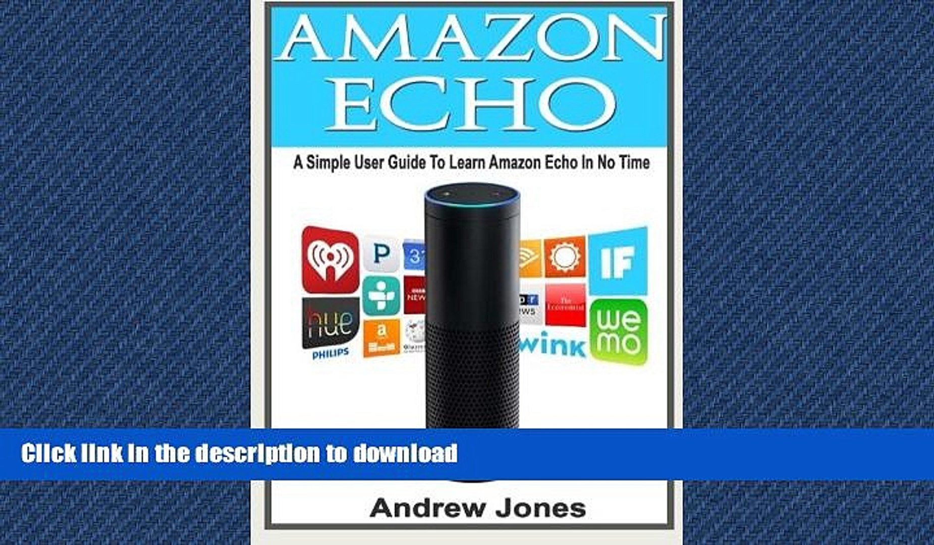 FAVORITE BOOK  Amazon Echo: A Simple User Guide to Learn Amazon Echo and Amazon Prime (Alexa Kit,