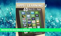READ BOOK  Apps For Learning: 40 Best iPad, iPod Touch, iPhone Apps for High School Classrooms
