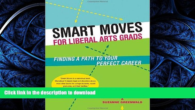 FAVORITE BOOK  Smart Moves for Liberal Arts Grads: Finding a Path to Your Perfect Career  PDF