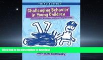 FAVORITE BOOK  Challenging Behavior in Young Children: Understanding, Preventing and Responding