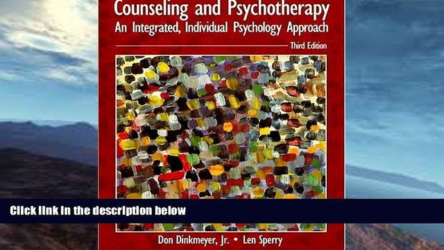 READ book  Counseling and Psychotherapy: An Integrated, Individual Psychology Approach (3rd