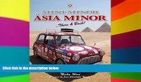 READ FULL  Mini Minor to Asia Minor: There   Back  READ Ebook Full Ebook