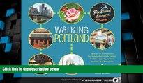 Deals in Books  Walking Portland: 30 Tours of Stumptown s Funky Neighborhoods, Historic Landmarks,