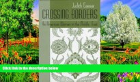 READ NOW  Crossing Borders: An American Woman in the Middle East (Contemporary Issues in the