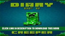 Read Now Minecraft: Diary of a Minecraft Creeper Legendary Minecraft Diary of Mysterious Creeper