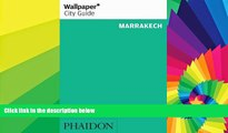 Must Have  Wallpaper* City Guide Marrakech (Wallpaper City Guides)  READ Ebook Full Ebook
