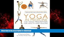 Buy books  Yoga as Medicine: The Yogic Prescription for Health and Healing online for ipad