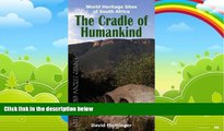 Big Deals  The Cradle of Humankind: World Heritage Sites of South Africa (World Heritage Sites of