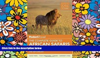 Must Have  Fodor s The Complete Guide to African Safaris: with South Africa, Kenya, Tanzania,