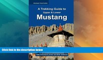 Buy NOW  A Trekking Guide to Mustang: Upper   Lower Mustang (Himalayan Travel Guides)  READ PDF