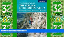 Buy NOW  Via Ferratas of the Italian Dolomites, Vol 2: Southern Dolomites, Brenta and Lake Garda