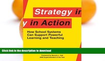 FAVORITE BOOK  Strategy in Action: How School Systems Can Support Powerful Learning and Teaching