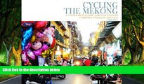 Deals in Books  Cycling the Mekong;: Cycling Through Southeast Asia (Cycling Adventures) (Volume