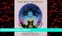 liberty book  Sacred Woman: A Guide to Healing the Feminine Body, Mind, and Spirit online for ipad