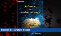 Buy books  Subtleties of Medical Astrology (Vedic Astrology Series) online pdf