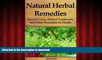 Best book  Natural Herbal Remedies: Ancient Cures, Natural Treatments, and Home Remedies for