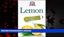 Read book  Lemon: Teach Me Everything I Need To Know About Lemon In 30 Minutes (Herbal Remedies -