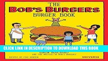 Best Seller The Bob s Burgers Burger Book: Real Recipes for Joke Burgers Free Read
