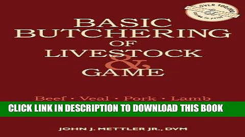 Best Seller Basic Butchering of Livestock   Game Free Read