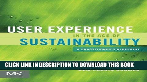 [PDF] FREE User Experience in the Age of Sustainability: A Practitioner s Blueprint [Read] Full