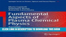 Best Seller Fundamental Aspects of Plasma Chemical Physics: Transport (Springer Series on Atomic,