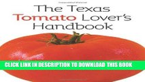 Best Seller The Texas Tomato Lover s Handbook (Texas A M AgriLife Research and Extension Service