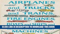 [PDF] Airplanes And Trucks Trains Fire Engines Boats Ships Building and Wrecking Machines Full