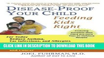 [PDF] Disease-Proof Your Child: Feeding Kids Right [Full Ebook]