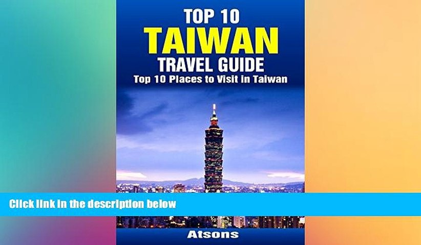 Must Have Top 10 Places to Visit in Taiwan - Top 10 Taiwan Travel Guide (Includes Taipei, Tainan, | Godialy.com