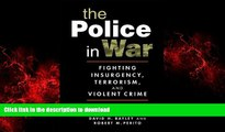 Read books  The Police in War: Fighting Insurgency, Terrorism, and Violent Crime online