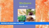 READ BOOK  Marijuana Medical Handbook: Practical Guide to Therapeutic Uses of Marijuana FULL