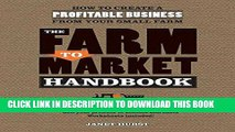 [PDF] FREE The Farm to Market Handbook: How to create a profitable business from your small farm