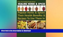 READ  Healing Herbs and Spices: The Most Popular Herbs And Spices, Their Culinary and Medicinal
