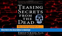 Buy book  Teasing Secrets from the Dead: My Investigations at America s Most Infamous Crime