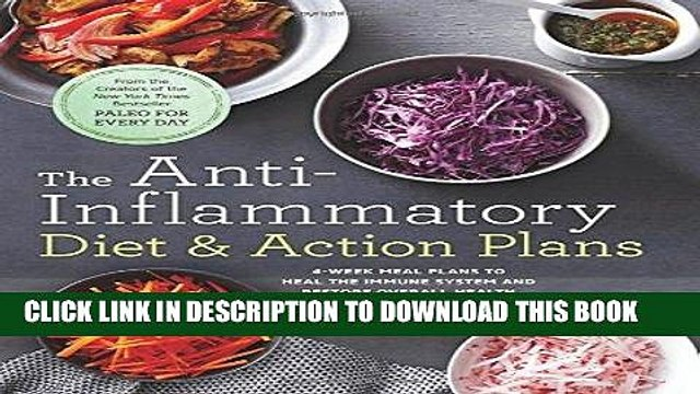 [PDF] The Anti-Inflammatory Diet   Action Plans: 4-Week Meal Plans to Heal the Immune System and
