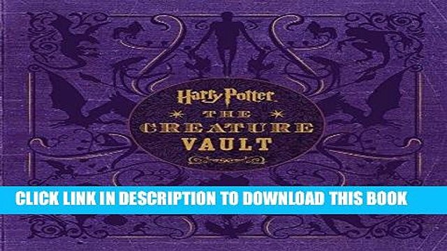 Best Seller Harry Potter: The Creature Vault: The Creatures and Plants of the Harry Potter Films
