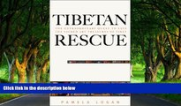 Best Deals Ebook  Tibetan Rescue: The Extraordinary Quest to Save the Sacred Art Treasures of