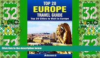 Deals in Books  Top 20 Europe Travel Guide - Top 20 Cities to Visit in Europe (Includes Paris,