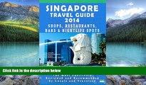 Best Buy Deals  Singapore Travel Guide 2014: Shops, Restaurants, Bars   Nightlife in Singapore