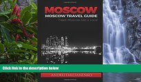 Best Deals Ebook  Moscow: Moscow Travel Guide, Travel Moscow Like a Local (Moscow Travel, Moscow
