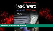 liberty books  Lead Wars: The Politics of Science and the Fate of America s Children