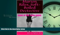 Free [PDF] Downlaod  Marion Riles, Soft-Boiled Dectective: case of the sexy gams (Marion Riles,